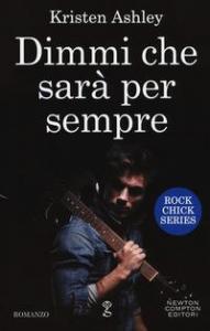Rock chick series. [1]: Dimmi che sarà per sempre
