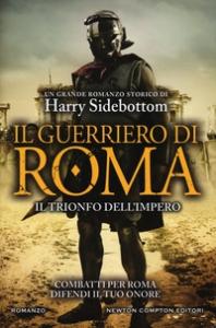 Il guerriero di Roma. [7]: Il trionfo dell'impero