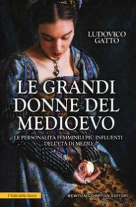 Le grandi donne del Medioevo