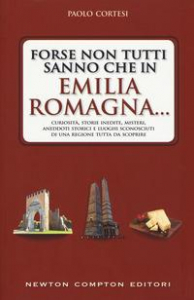 Forse non tutti sanno che in Emilia Romagna...