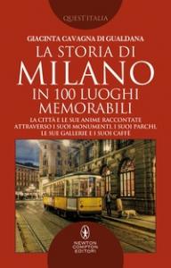 Storia di Milano in 100 luoghi memorabili