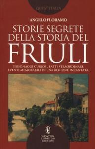 Storie segrete della storia del Friuli