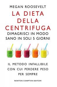 La dieta della centrifuga