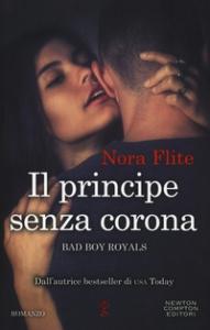 Bad Boy Royals. Il principe senza corona