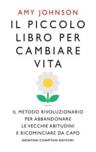 Il piccolo libro per cambiare vita