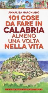 101 cose da fare in Calabria almeno una volta nella vita