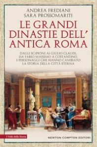 Le grandi dinastie dell'antica Roma