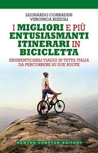 I migliori e più entusiasmanti itinerari bicicletta