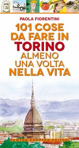 101 cose da fare a Torino almeno una volta nella vita
