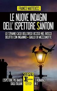 Le nuove indagini dell'ispettore Santoni