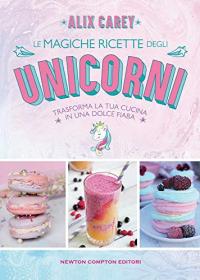 Le magiche ricette degli unicorni
