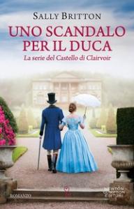 La serie del Castello di Clairvoir. 1: Uno scandalo per il duca