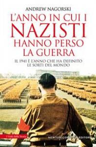 L'anno in cui i nazisti hanno perso la guerra