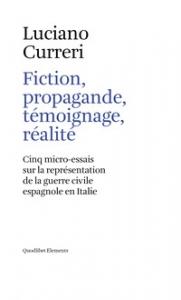 Fiction, propagande, témoignage, réalité
