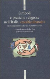 Simboli e pratiche religiose nell'Italia multiculturale