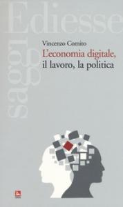 L'economia digitale, il lavoro, la politica