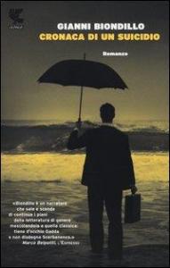 Cronaca di un suicidio / Gianni Biondillo