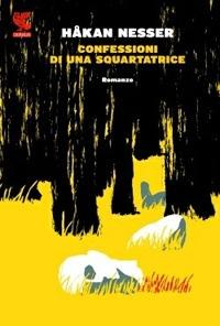 Confessioni di una squartatrice / Hakan Nesser ; traduzioni di Carmen Giorgetti Cima