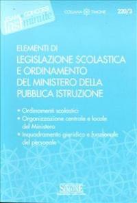 Legislazione scolastica e ordinamento del ministero della pubblica istruzione