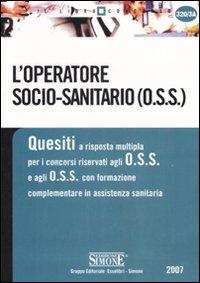 L' operatore socio - sanitario (O.S.S. )