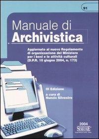 Manuale di archivistica / a cura di Nunzio Silvestro