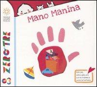 Mano manina / [testi di Pietro Formentini ; illustrazioni di Francesca Crovara]