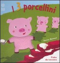 I 3 porcellini / [illustrata da] Xavier Deneux