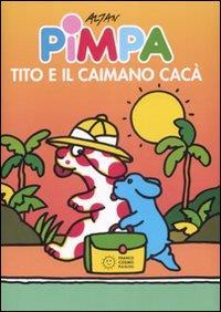 Pimpa, Tito e il caimano Cacà