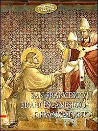 San Francesco, francescanesimo e francescani