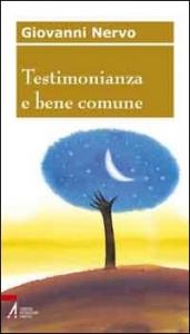Testimonianza e bene comune / Giovanni Nervo