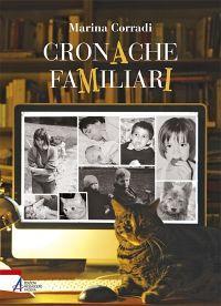Cronache familiari / Marina Corradi