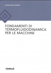 Fondamenti di termofluidodinamica per le macchine / Alessandro Ferrari. Volume 1.