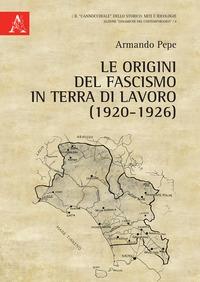 Le origini del fascismo in Terra di Lavoro (1920-1926)