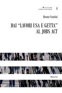 """Dai """"lavori usa e getta"""" al jobs act"""