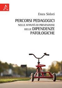 Percorsi pedagogici nelle attività di prevenzione delle dipendenze patologiche