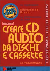 Creare CD audio da dischi e cassette