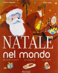 Natale nel mondo : tradizioni, ricette, canti / Sylviane Degunst, Olivier Tallec