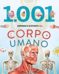 1001 domande e risposte sul corpo umano