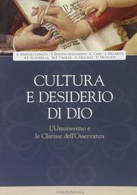 Cultura e desiderio di Dio: l'umanesimo e le Clarisse dell'Osservanza
