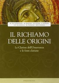 Il richiamo delle origini: le Clarisse dell'Osservanza e le fonti clariane
