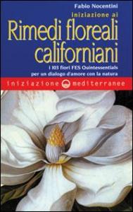 Iniziazione ai rimedi floreali californiani
