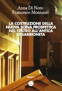 La costruzione della nuova scena prospettica nel teatro all'antica di Sabbioneta