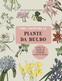 Come coltivare le piante da bulbo