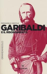 Garibaldi e il Risorgimento