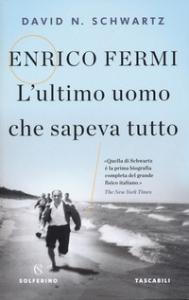 Enrico Fermi, l'ultimo uomo che sapeva tutto