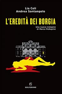 L'eredità dei Borgia
