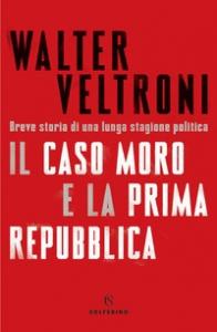 Il caso Moro e la Prima Repubblica
