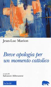 Breve apologia per un momento cattolico