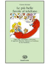 Le più belle favole al telefono / / Gianni Rodari ; a cura di Rosanna Alberti