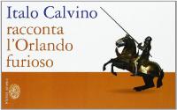 Italo Calvino racconta l'Orlando furioso